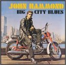 Big City Blues Lyrics John Hammond