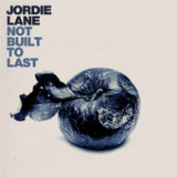 Not Built To Last (EP) Lyrics Jordie Lane