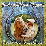 Buckaroo Blue Grass Lyrics Michael Martin Murphey