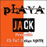 4th Part Broken SyNth Lyrics Playa Jack