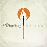 Burn A Miracle (Single) Lyrics Say Anything