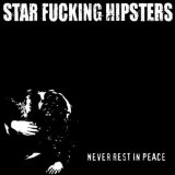 Never Rest In Peace Lyrics Star Fucking Hipsters