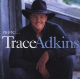 More… Lyrics Trace Adkins
