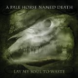Lay My Soul to Waste Lyrics A Pale Horse Named Death
