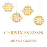 Christmas Kisses (EP) Lyrics Ariana Grande