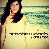 I Am Free Lyrics Brooke Woods