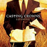 Lifesong Lyrics Casting Crowns