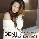 Give Your Heart A Break (Single) Lyrics Demi Lovato