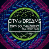 City of Dreams (Single) Lyrics Dirty South & Alesso