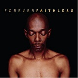 Forever Faithless The Greatest Hits Lyrics Faithless