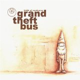 Birth Of Confusion Lyrics Grand Theft Bus