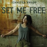 Set Me Free Lyrics Jennifer Knapp