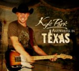 Anywhere In Texas Lyrics Kyle Park