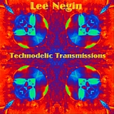Technodelic Transmissions Lyrics Lee Negin