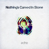 Echo Lyrics Nothing's Carved In Stone