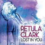 Lost In You Lyrics Petula Clark