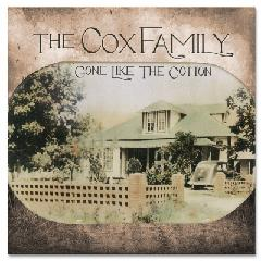 Gone Like The Cotton Lyrics The Cox Family