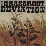 The Grassroot Deviation Lyrics The Grassroot Deviation