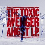 Angst Lyrics The Toxic Avenger